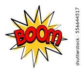boom speech bubble in retro... | Shutterstock .eps vector #556644517