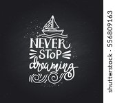 never stop dreaming.the... | Shutterstock .eps vector #556809163