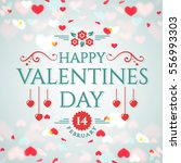 happy valentine's day  romantic ... | Shutterstock .eps vector #556993303