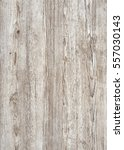 a full frame grey wood grain... | Shutterstock . vector #557030143
