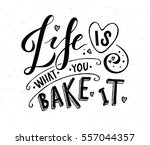 life is what you bake it as... | Shutterstock .eps vector #557044357