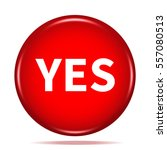 yes icon. internet button.3d... | Shutterstock . vector #557080513