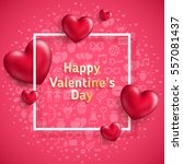 valentine's day background with ... | Shutterstock .eps vector #557081437