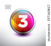 number 3 in 3d glossy button... | Shutterstock .eps vector #557163817