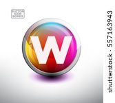 letter w  in 3d glossy button... | Shutterstock .eps vector #557163943