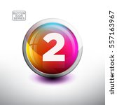 number 2 in 3d glossy button... | Shutterstock .eps vector #557163967