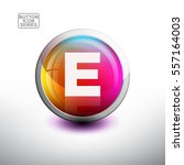 letter e  in 3d glossy button... | Shutterstock .eps vector #557164003