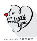 i'm in love with you lettering... | Shutterstock .eps vector #557295493