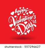happy valentine's day lettering ... | Shutterstock .eps vector #557296627