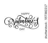 Happy Valentine's day vector card. Happy Valentine's Day lettering.  | Shutterstock vector #557382217