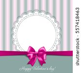 valentines card with a bow and...   Shutterstock .eps vector #557418463