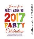 brazil carnival 2017 party... | Shutterstock .eps vector #557444803