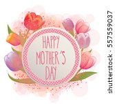 happy mother's day card full... | Shutterstock .eps vector #557559037