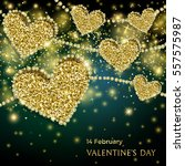luxury valentines day festive... | Shutterstock .eps vector #557575987