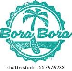 bora bora vintage tourism stamp | Shutterstock .eps vector #557676283