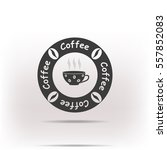 coffee sign. vintage stamp hot... | Shutterstock .eps vector #557852083