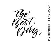 the best day postcard. ink... | Shutterstock .eps vector #557869927
