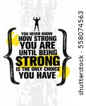 you never know how strong you... | Shutterstock .eps vector #558074563