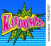 pop art comic bubbles design ... | Shutterstock .eps vector #558218707