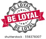 be loyal. stamp. sticker. seal. ... | Shutterstock .eps vector #558378307