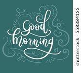 good morning modern calligraphy ... | Shutterstock .eps vector #558384133