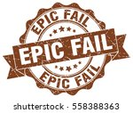 epic fail. stamp. sticker. seal.... | Shutterstock .eps vector #558388363