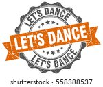 let's dance. stamp. sticker.... | Shutterstock .eps vector #558388537