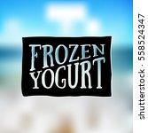 ice cream and frozen yogurt... | Shutterstock .eps vector #558524347
