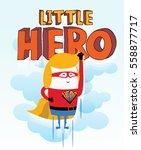 super hero. cute super hero.... | Shutterstock .eps vector #558877717