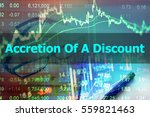 Small photo of Accretion Of A Discount - Abstract hand writing word to represent the meaning of financial word as concept. The word Accretion Of A Discount is a part of Investment and vocabulary in stock photo.