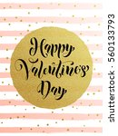 vector gold valentine day text... | Shutterstock .eps vector #560133793