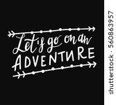inscription let's go to travel  ... | Shutterstock .eps vector #560863957