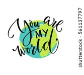 you are my world. love quote ... | Shutterstock .eps vector #561137797
