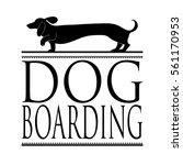 dog boarding vector sign or... | Shutterstock .eps vector #561170953