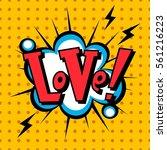 comic speech bubble. love... | Shutterstock .eps vector #561216223