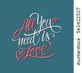 all you need is love... | Shutterstock .eps vector #561422527