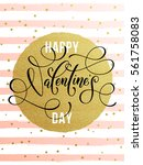 gold valentine day calligraphy... | Shutterstock .eps vector #561758083