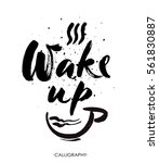 wake up hand drawn lettering... | Shutterstock .eps vector #561830887