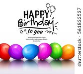 happy birthday greeting card.... | Shutterstock .eps vector #561832537