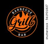 grill barbecue bar hand written ... | Shutterstock .eps vector #561931837