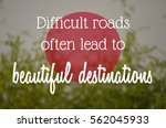 """difficult roads often lead to... 