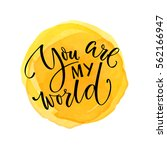you are my world. inspirational ... | Shutterstock .eps vector #562166947