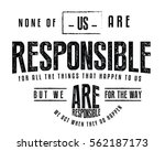 none of us are responsible for... | Shutterstock .eps vector #562187173