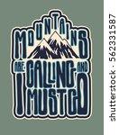 design t shirt mountains are... | Shutterstock .eps vector #562331587