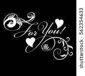 for you   white calligraphic... | Shutterstock .eps vector #562354633