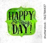 poster st patrick lettering... | Shutterstock . vector #562784437
