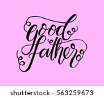 good father. greeting card.... | Shutterstock .eps vector #563259673