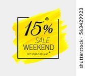 sale weekend 15  off sign over... | Shutterstock .eps vector #563429923