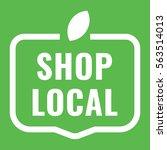 shop local. badge  logo  icon.... | Shutterstock .eps vector #563514013