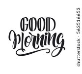 hand written good morning... | Shutterstock .eps vector #563516653